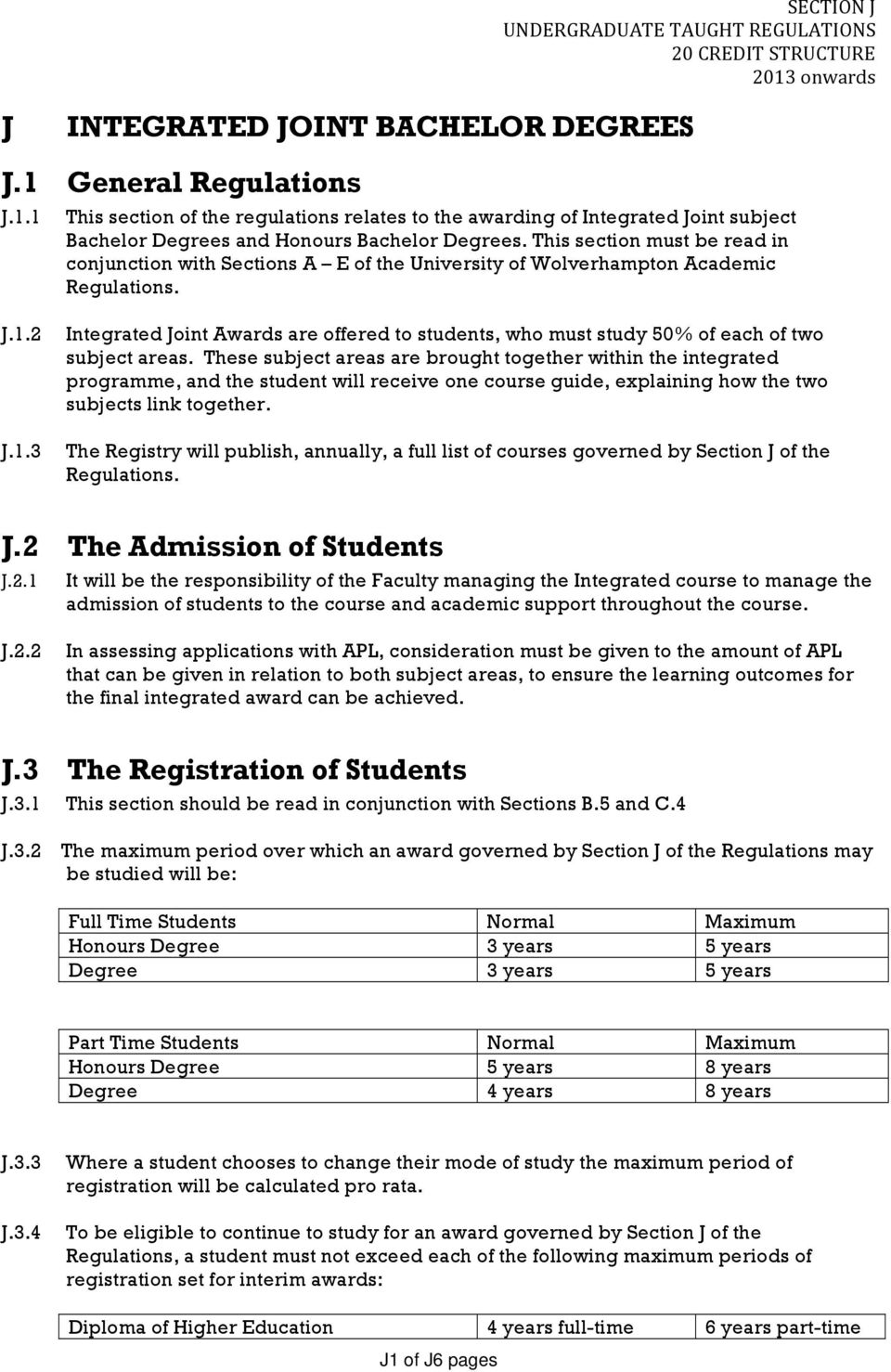 2 J.1.3 Integrated Joint Awards are offered to students, who must study 50% of each of two subject areas.