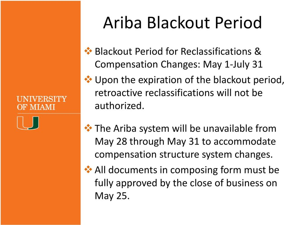 The Ariba system will be unavailable from May 28 through May 31 to accommodate compensation