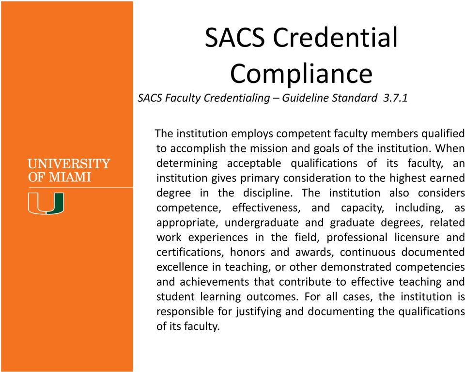 The institution also considers competence, effectiveness, and capacity, including, as appropriate, undergraduate and graduate degrees, related work experiences in the field, professional licensure