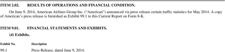 A copy of American s press release is furnished as Exhibit 99.1 to this Current Report on Form 8-K.