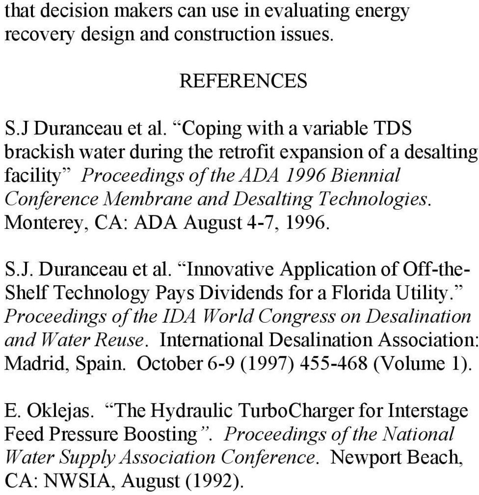 Monterey, CA: ADA August 4-7, 1996. S.J. Duranceau et al. Innovative Application of Off-the- Shelf Technology Pays Dividends for a Florida Utility.
