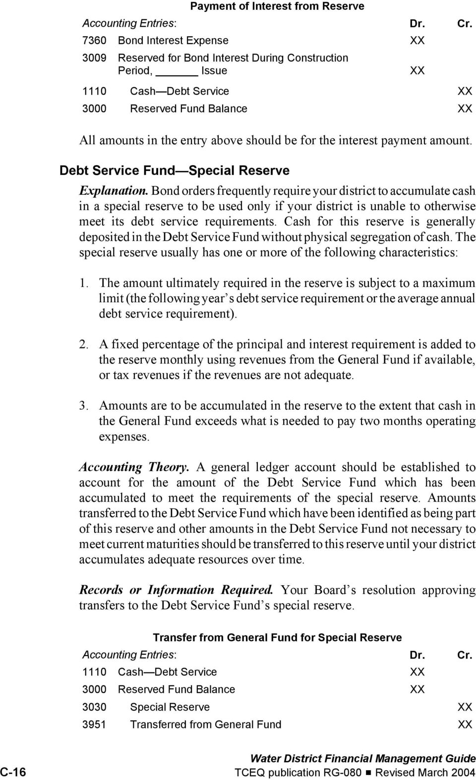 Bond orders frequently require your district to accumulate cash in a special reserve to be used only if your district is unable to otherwise meet its debt service requirements.