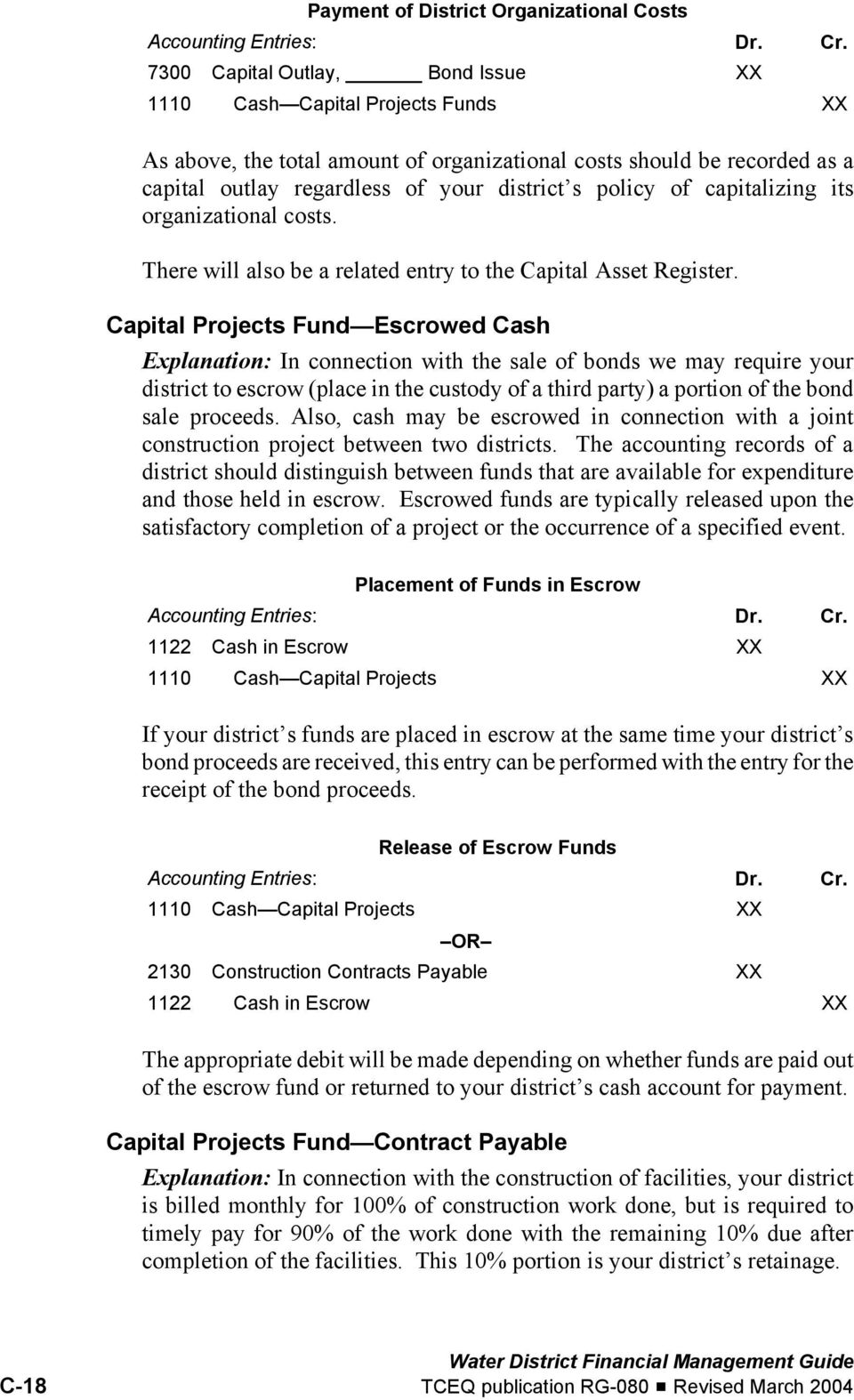 Capital Projects Fund Escrowed Cash Explanation: In connection with the sale of bonds we may require your district to escrow (place in the custody of a third party) a portion of the bond sale