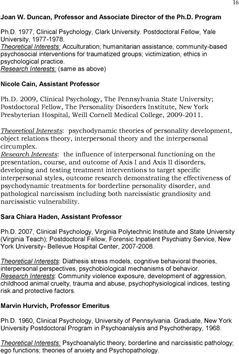 Research Interests: (same as above) Nicole Cain, Assistant Professor Ph.D.