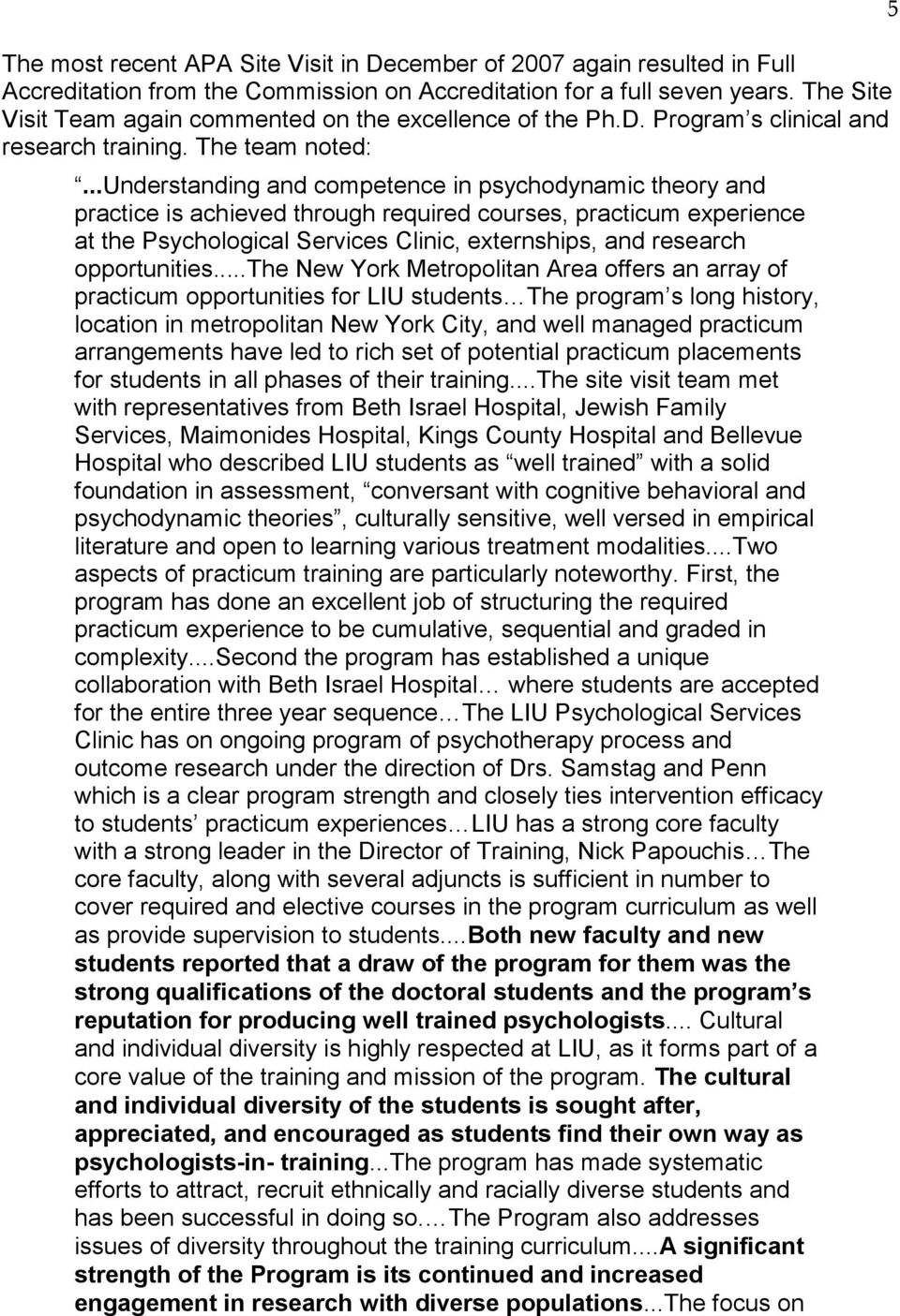 ..understanding and competence in psychodynamic theory and practice is achieved through required courses, practicum experience at the Psychological Services Clinic, externships, and research