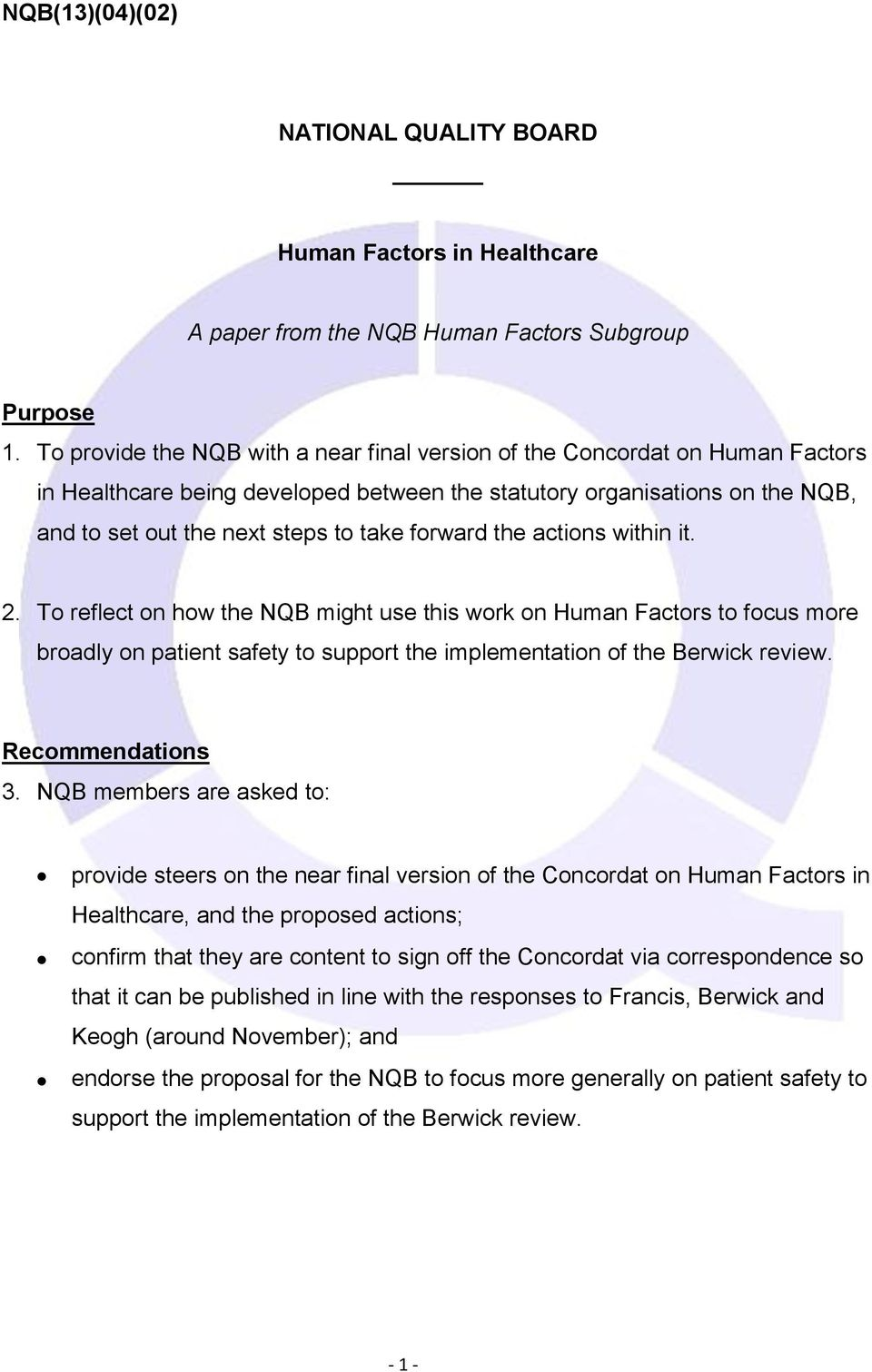 forward the actions within it. 2. To reflect on how the NQB might use this work on Human Factors to focus more broadly on patient safety to support the implementation of the Berwick review.