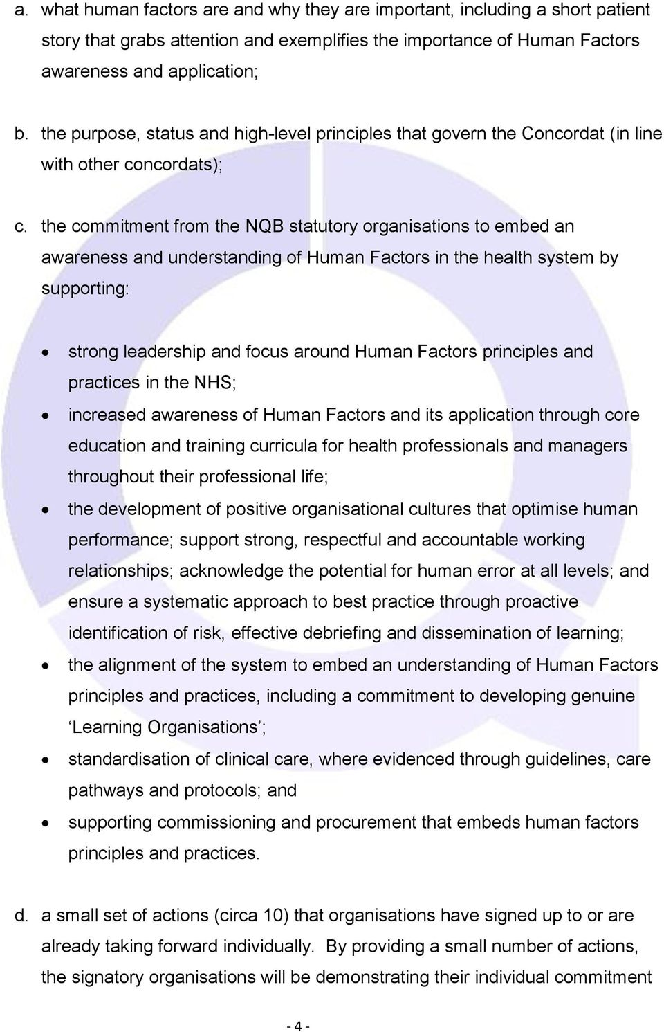 the commitment from the NQB statutory organisations to embed an awareness and understanding of Human Factors in the health system by supporting: strong leadership and focus around Human Factors