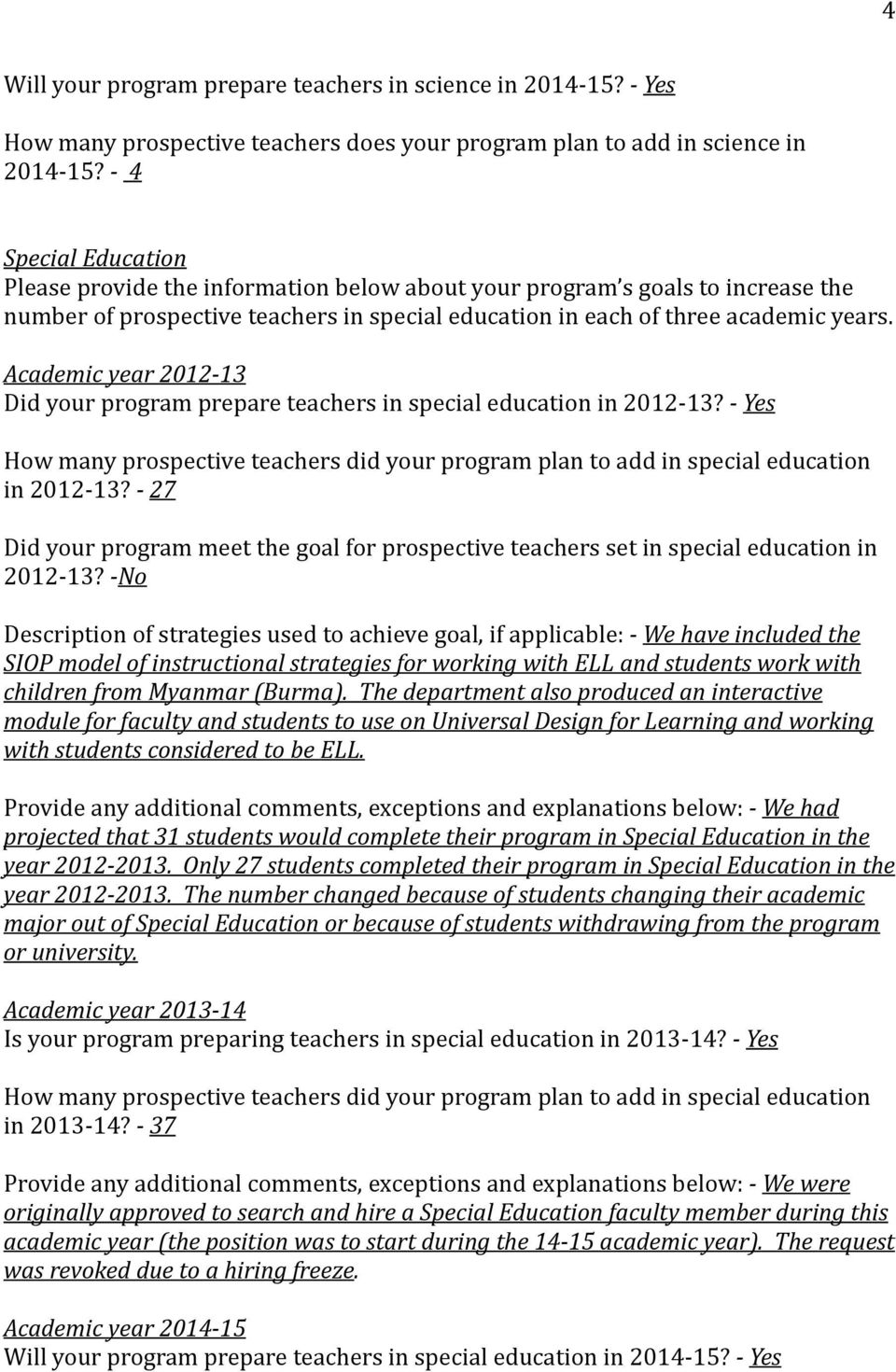Academic 2012-13 Did your program prepare teachers in special education in 2012-13? - How many prospective teachers did your program plan to add in special education in 2012-13?