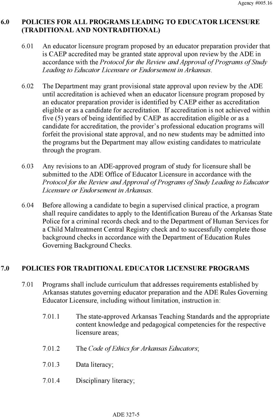 Review and Approval of Programs of Study Leading to Educator Licensure or Endorsement in Arkansas. 6.