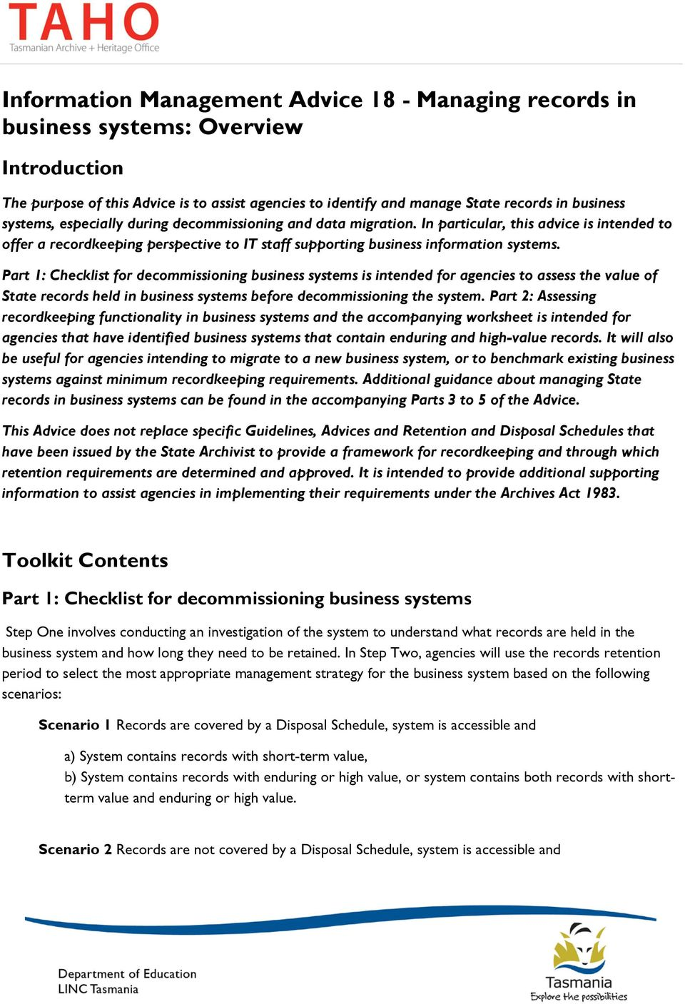 Part 1: Checklist for decommissioning business systems is intended for agencies to assess the value of State records held in business systems before decommissioning the system.