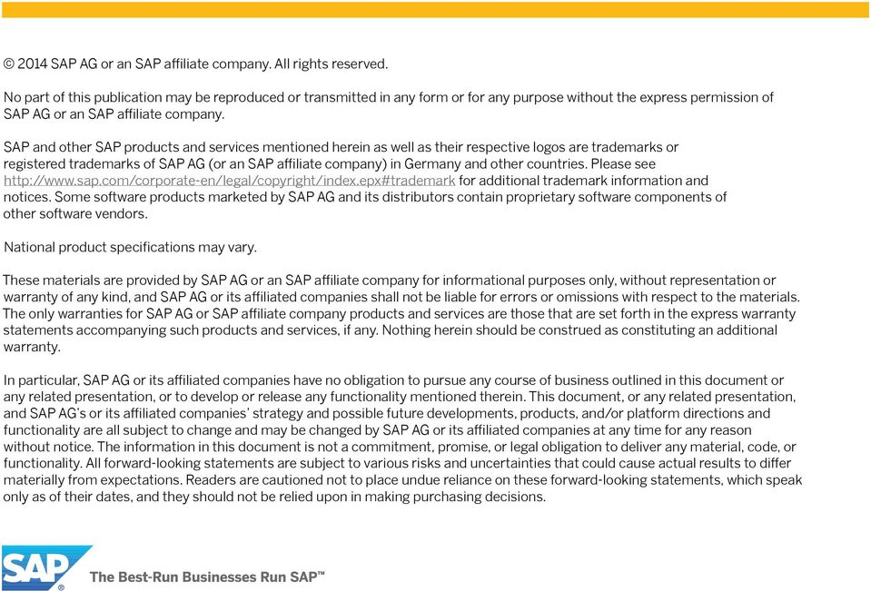 countries. Please see http://www.sap.com/corporate-en/legal/copyright/index.epx#trademark for additional trademark information and notices.