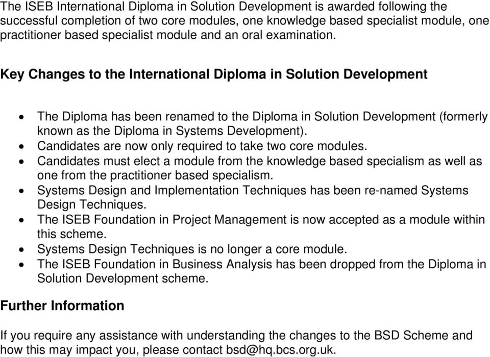 Key Changes to the International Diploma in Solution Development The Diploma has been renamed to the Diploma in Solution Development (formerly known as the Diploma in ).