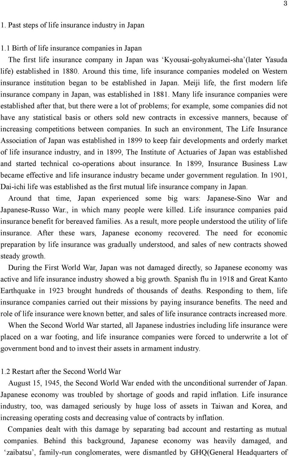 Around this time, life insurance companies modeled on Western insurance institution began to be established in Japan.