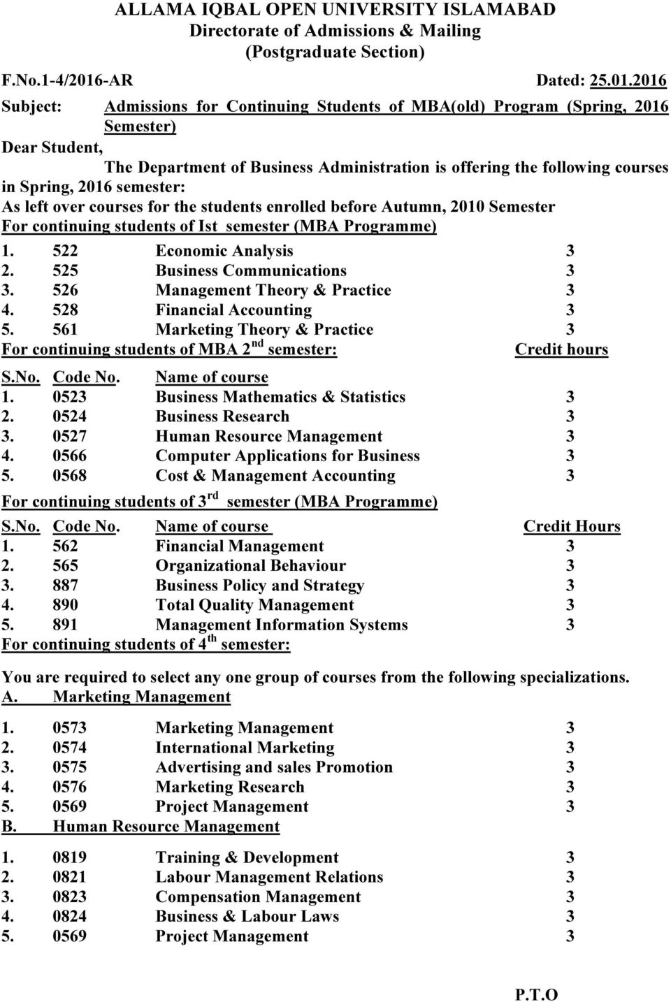 2016 Subject: Admissions for Continuing Students of MBA(old) Program (Spring, 2016 Semester) The Department of Business Administration is offering the following courses in Spring, 2016 semester: As