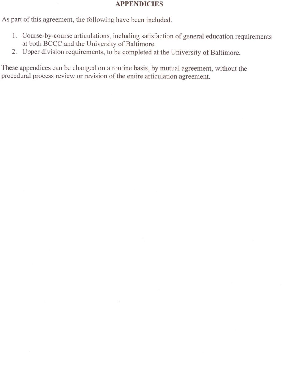 University of Baltimore. 2. Upper division requirements, to be completed at the University of Baltimore.