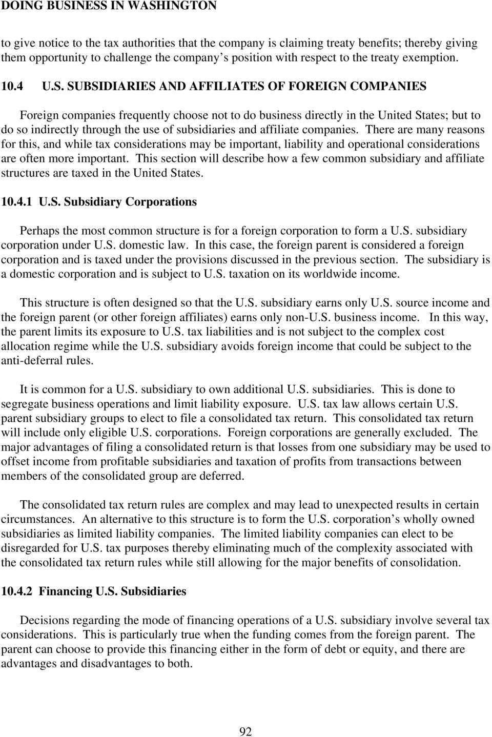 SUBSIDIARIES AND AFFILIATES OF FOREIGN COMPANIES Foreign companies frequently choose not to do business directly in the United States; but to do so indirectly through the use of subsidiaries and