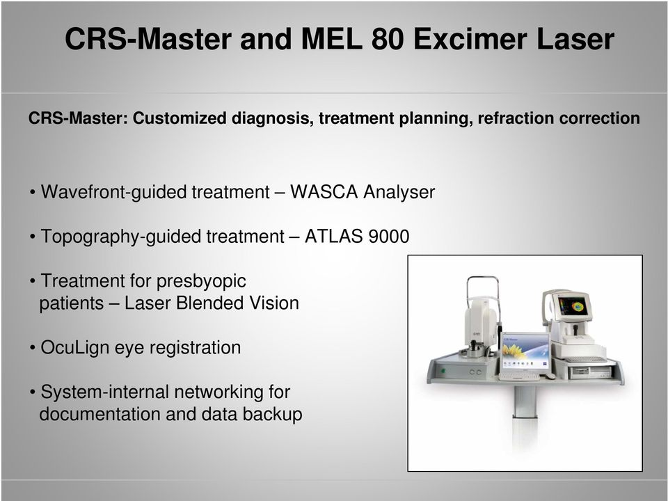Topography-guided treatment ATLAS 9000 Treatment for presbyopic patients Laser