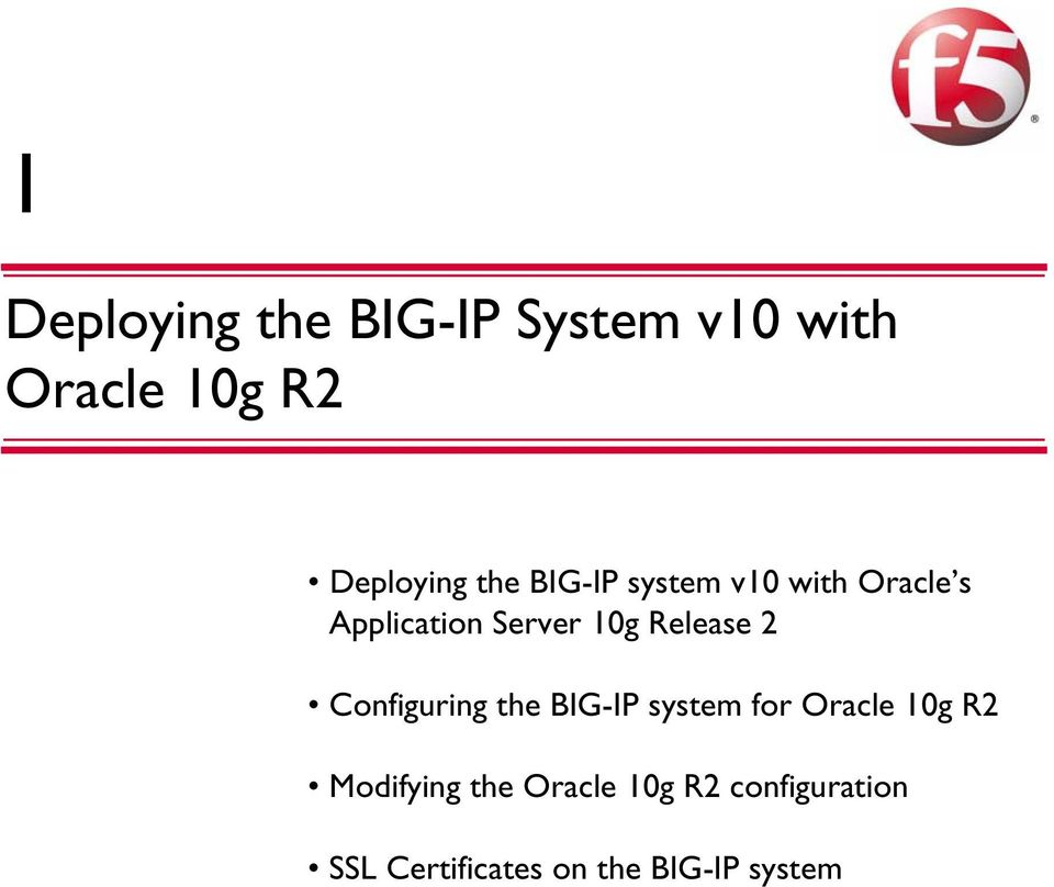 Release 2 Configuring the BIG-IP system for Oracle 10g R2
