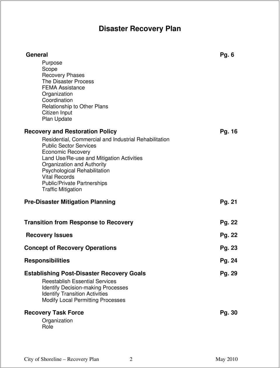 16 Residential, Commercial and Industrial Rehabilitation Public Sector Services Economic Recovery Land Use/Re-use and Mitigation Activities Organization and Authority Psychological Rehabilitation