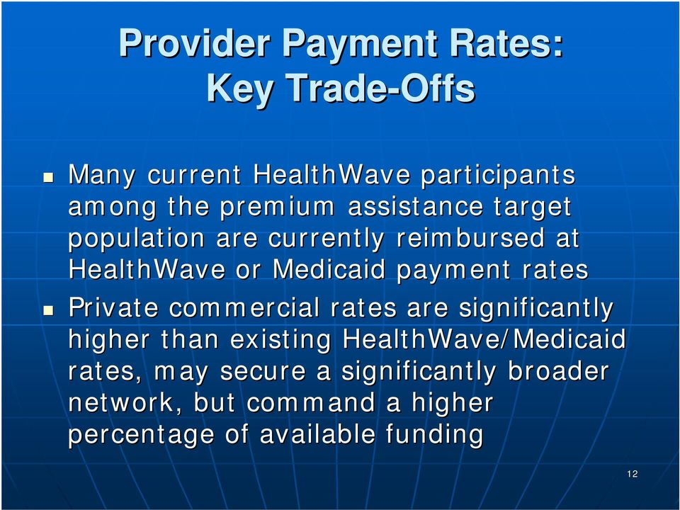 Private commercial rates are significantly higher than existing HealthWave/Medicaid rates, may