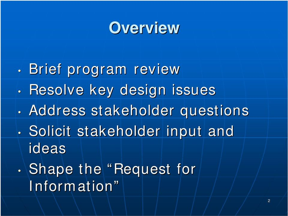 questions Solicit stakeholder input and