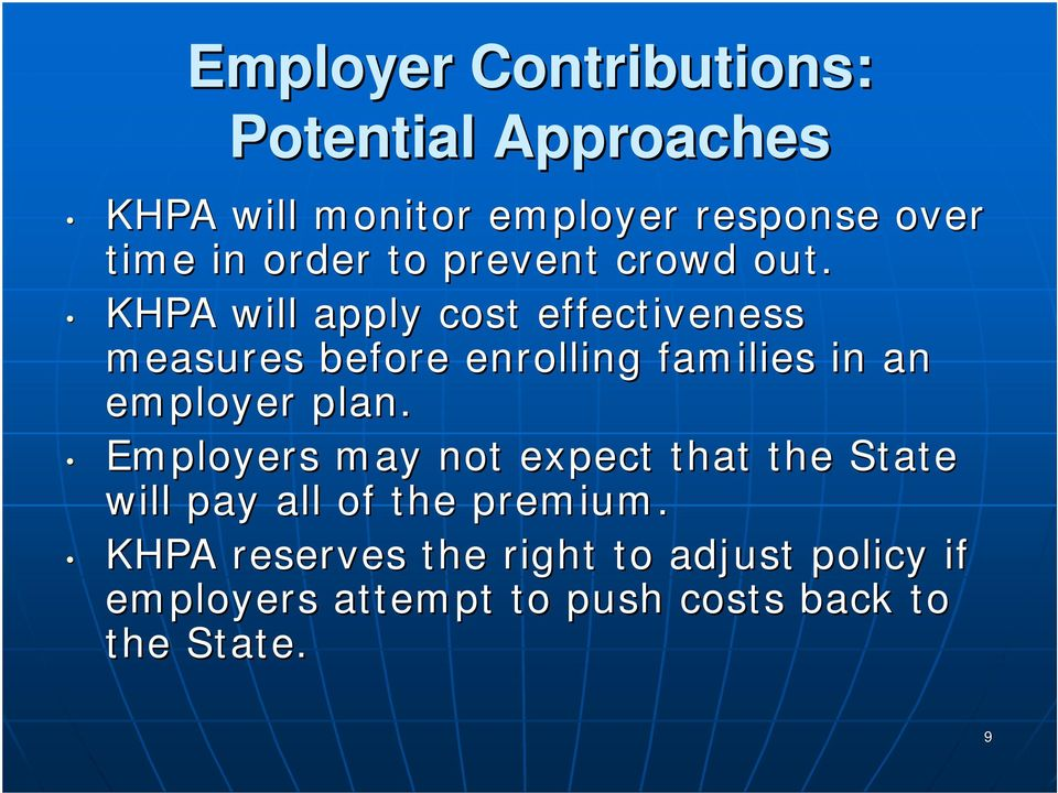 KHPA will apply cost effectiveness measures before enrolling families in an employer plan.