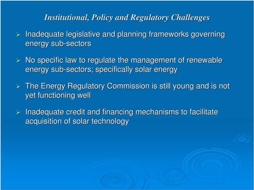 sub-sectors; sectors; specifically solar energy The Energy Regulatory Commission is still young and is