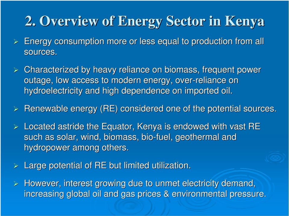 imported oil. Renewable energy (RE) considered one of the potential sources.