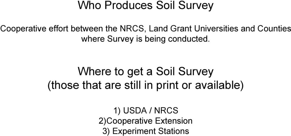 Where to get a Soil Survey (those that are still in print or