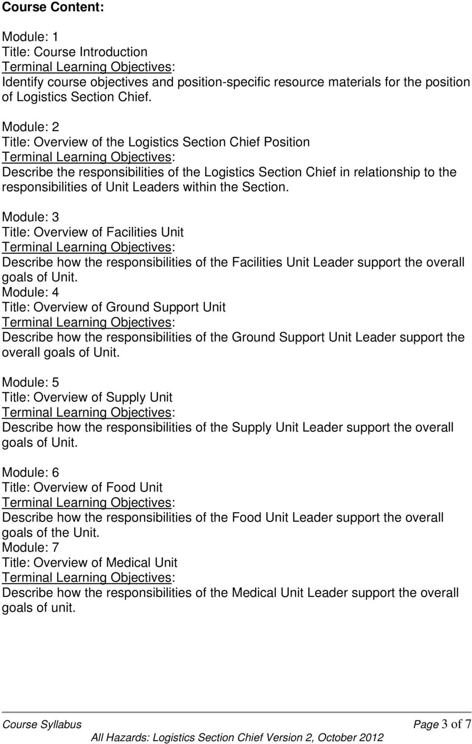 Section. Module: 3 Title: Overview of Facilities Unit Describe how the responsibilities of the Facilities Unit Leader support the overall goals of Unit.