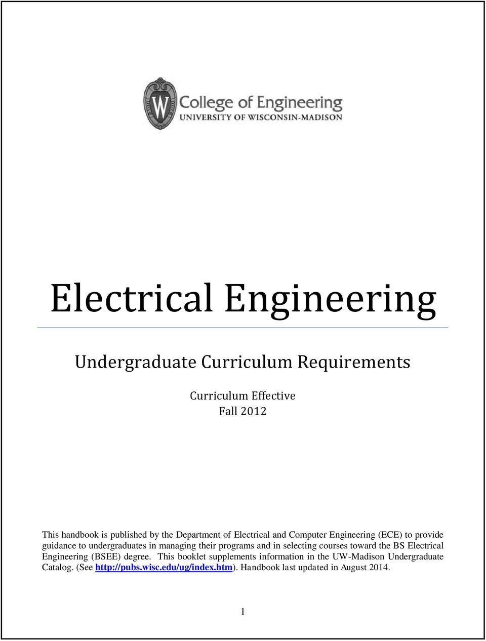 programs and in selecting courses toward the BS Electrical Engineering (BSEE) degree.