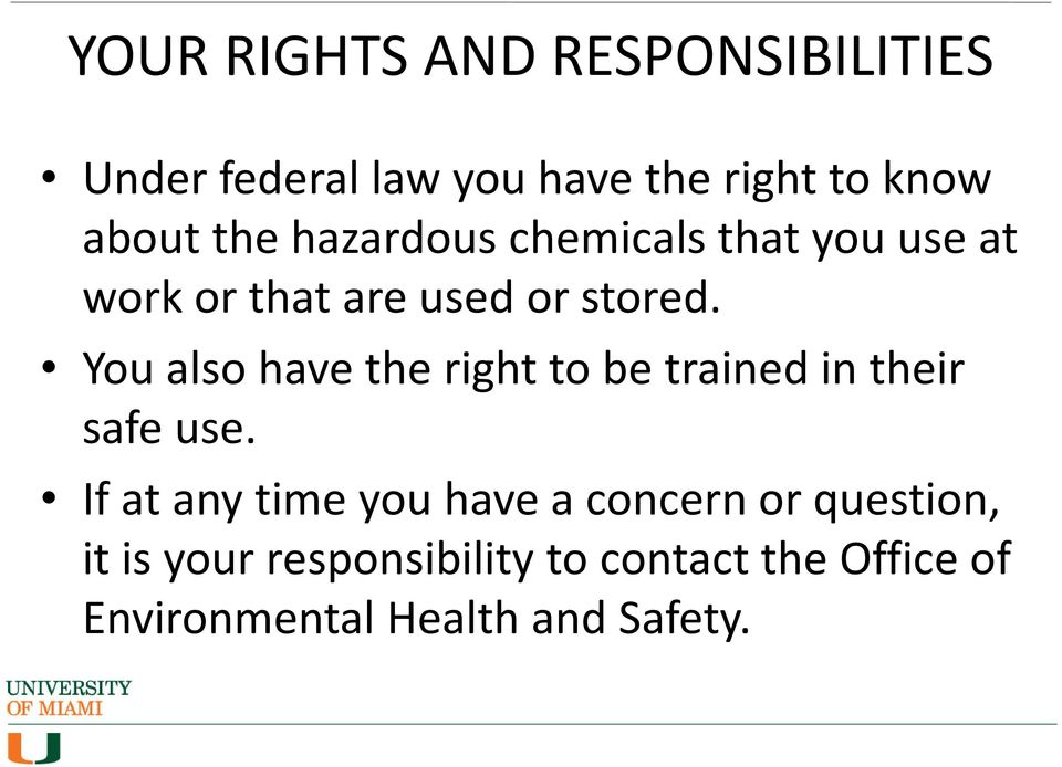 You also have the right to be trained in their safe use.