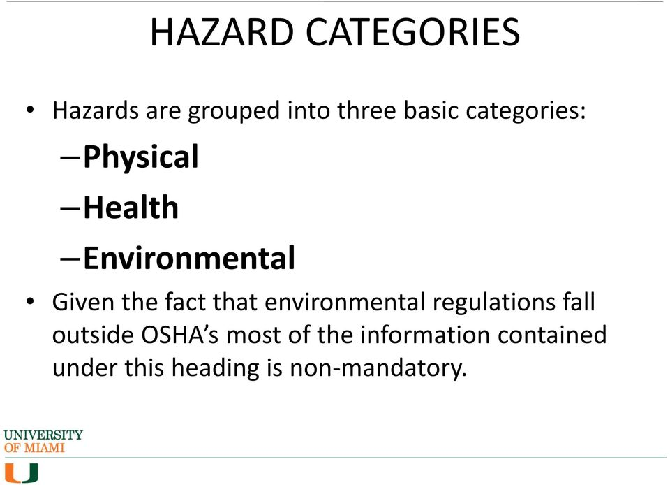 that environmental regulations fall outside OSHA s most of