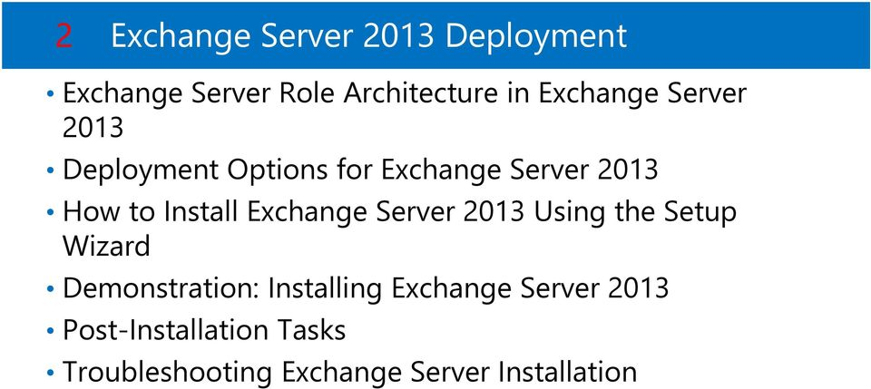Install Exchange Server 2013 Using the Setup Wizard Demonstration: Installing