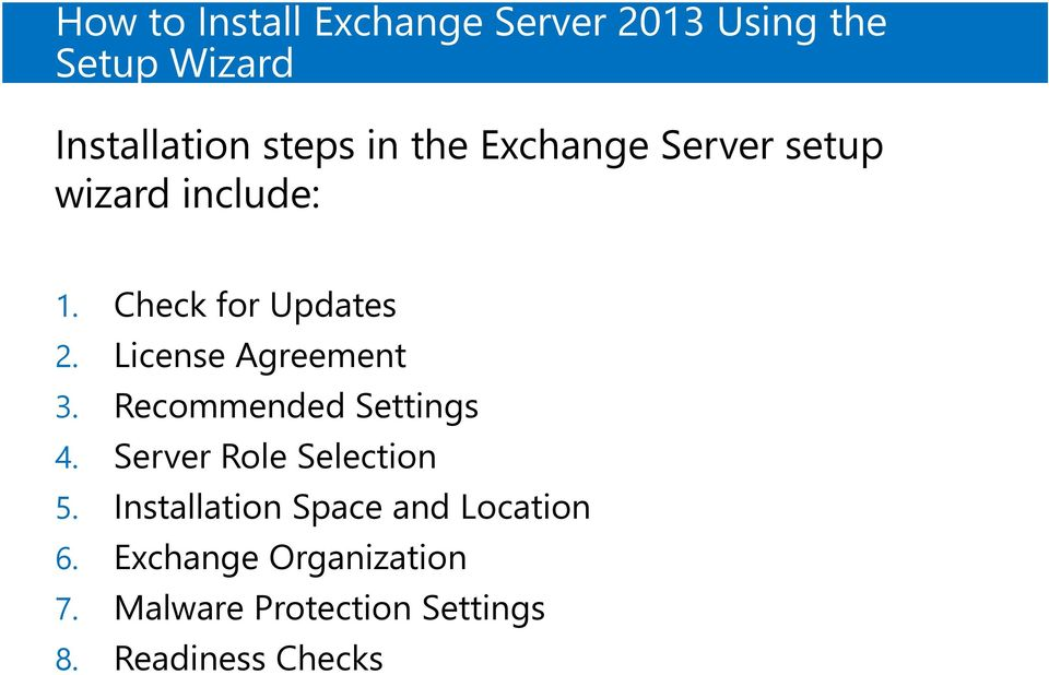 License Agreement 3. Recommended Settings 4. Server Role Selection 5.