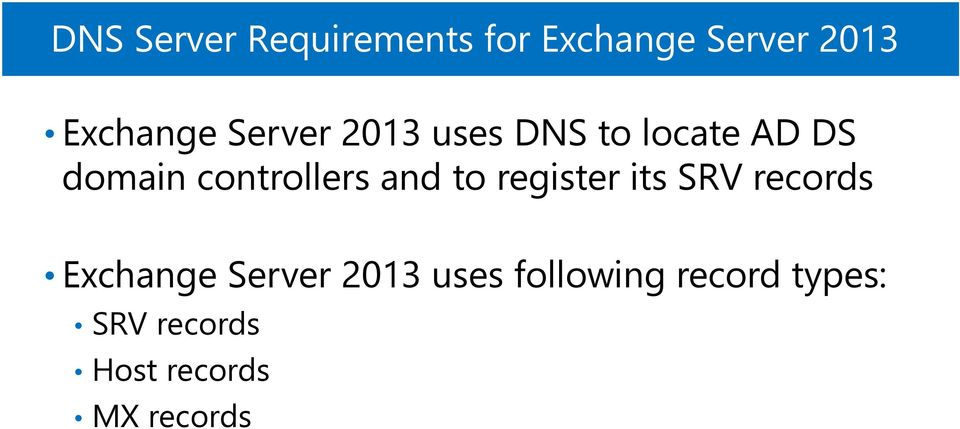 and to register its SRV records Exchange Server 2013 uses