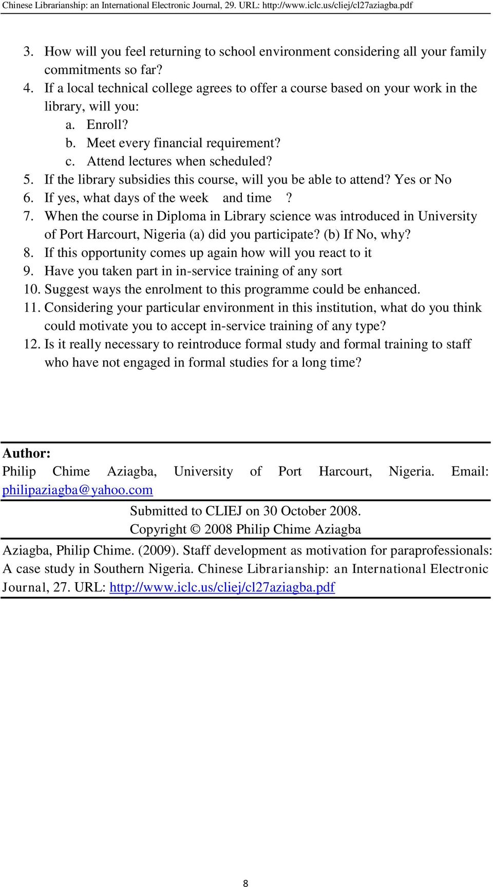 If the library subsidies this course, will you be able to attend? Yes or No 6. If yes, what days of the week and time? 7.