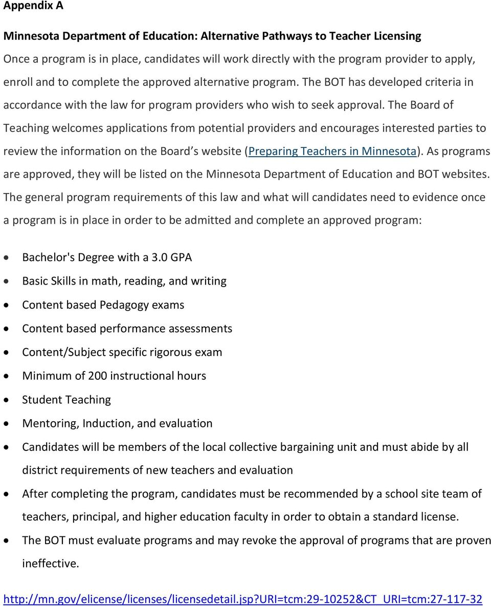 The Board of Teaching welcomes applications from potential providers and encourages interested parties to review the information on the Board s website (Preparing Teachers in Minnesota).