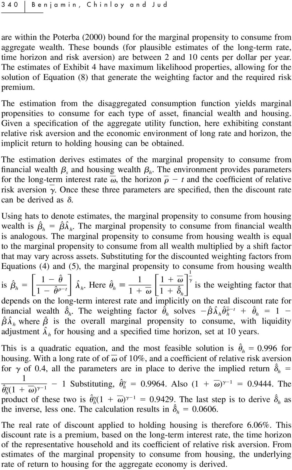 The estimates of Exhibit 4 have maximum likelihood properties, allowing for the solution of Equation (8) that generate the weighting factor and the required risk premium.