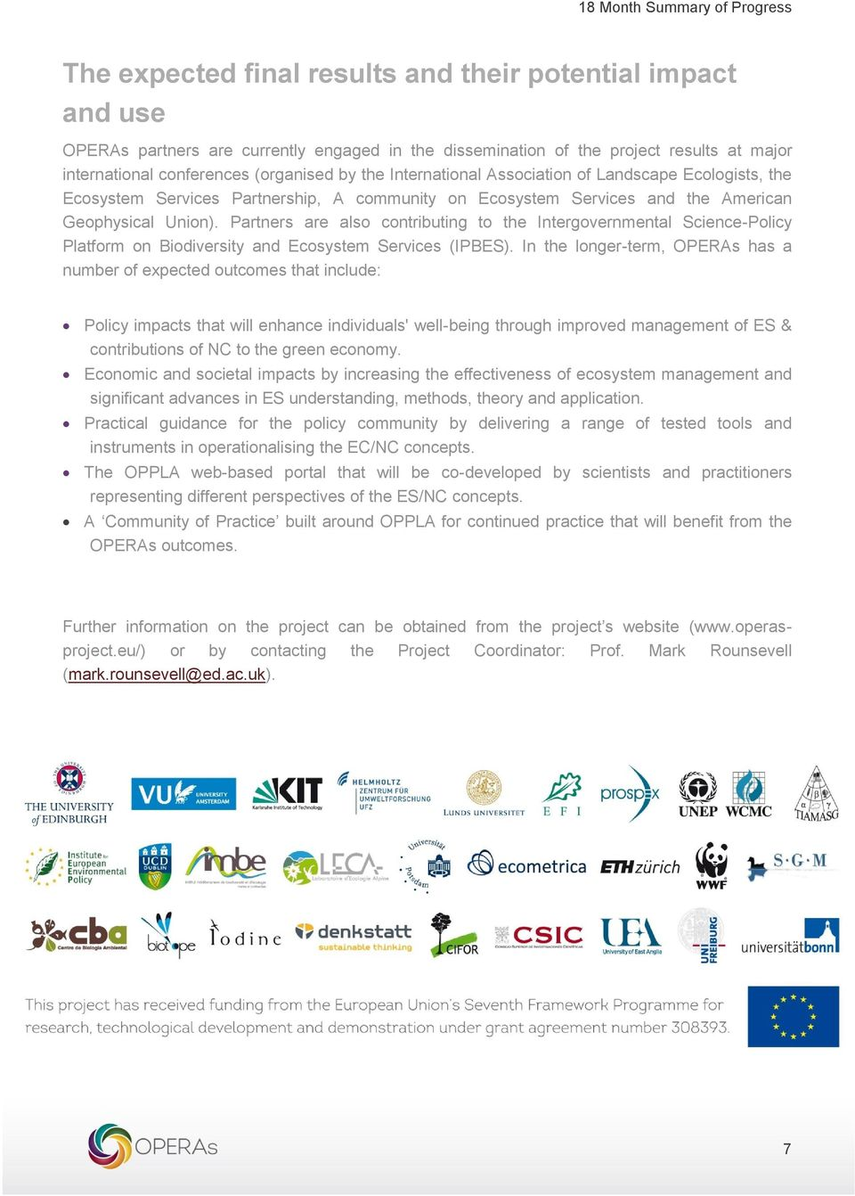 Partners are also contributing to the Intergovernmental Science-Policy Platform on Biodiversity and Ecosystem Services (IPBES).