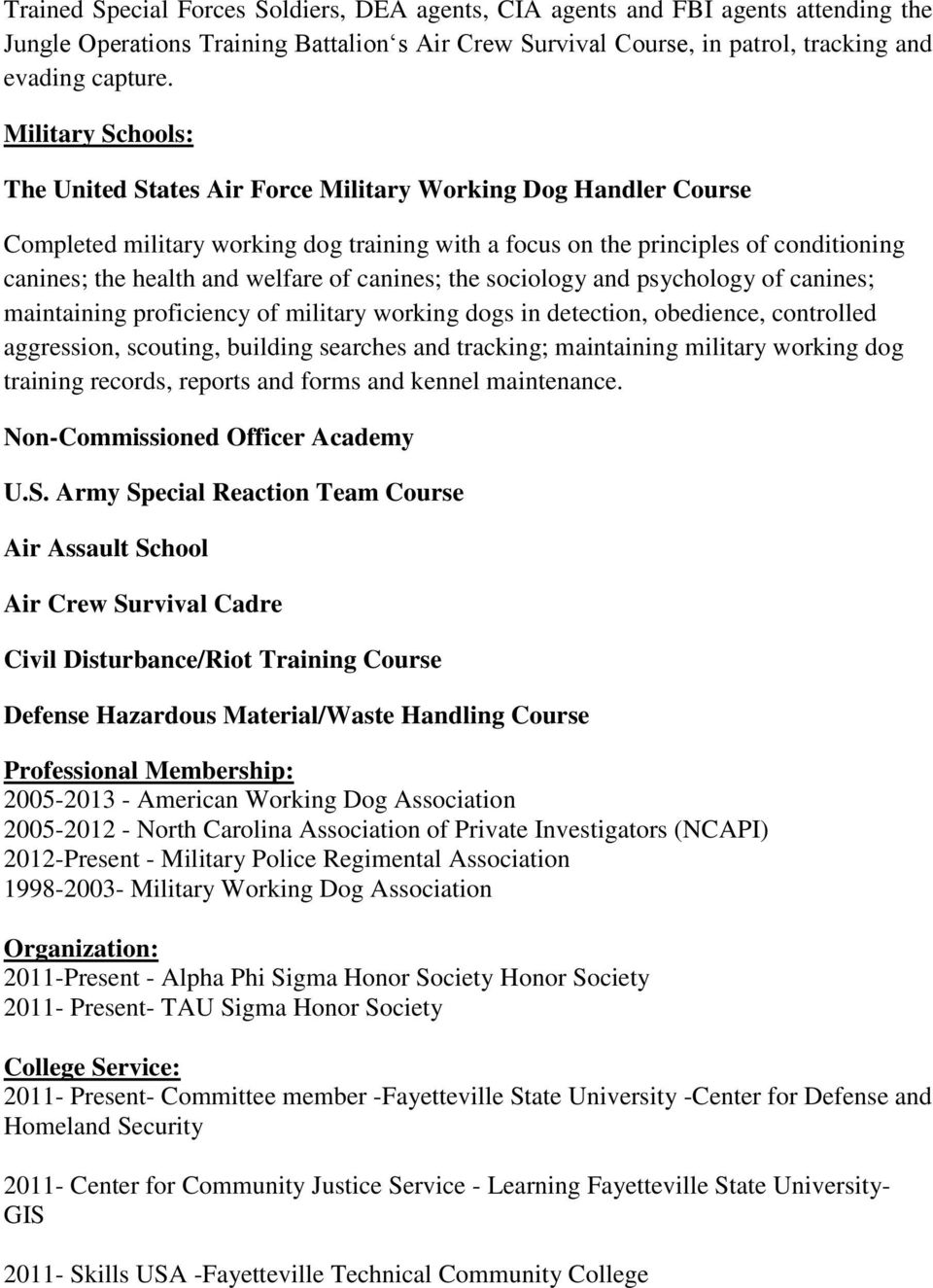 welfare of canines; the sociology and psychology of canines; maintaining proficiency of military working dogs in detection, obedience, controlled aggression, scouting, building searches and tracking;