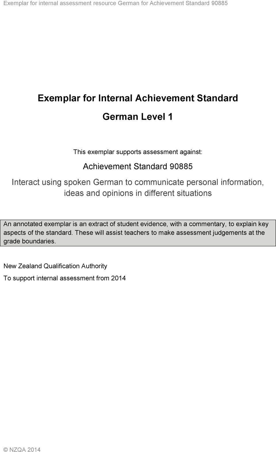 exemplar is an extract of student evidence, with a commentary, to explain key aspects of the standard.