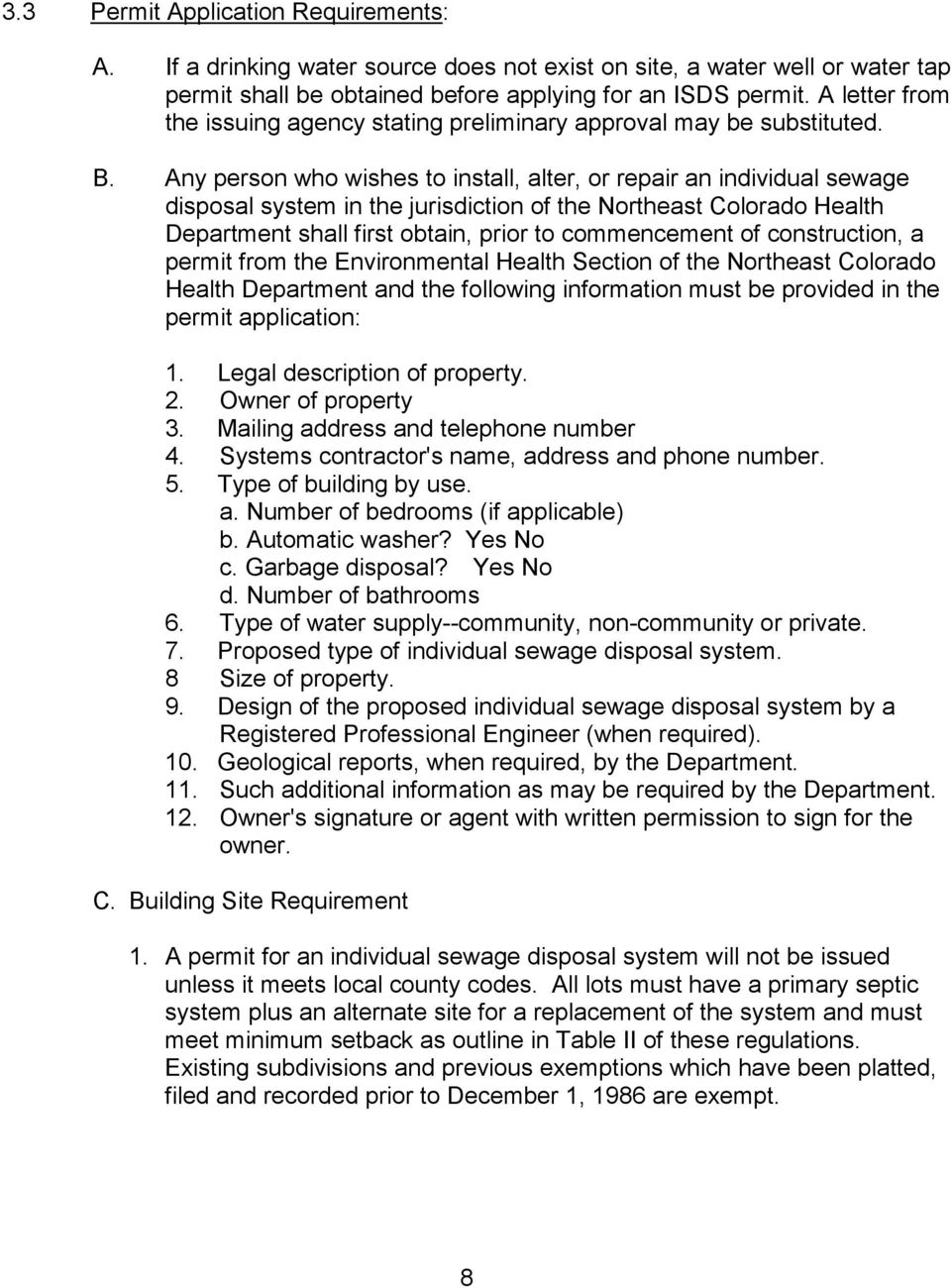 Any person who wishes to install, alter, or repair an individual sewage disposal system in the jurisdiction of the Northeast Colorado Health Department shall first obtain, prior to commencement of