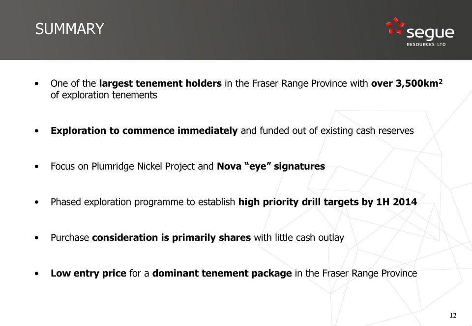 eye signatures Phased exploration programme to establish high priority drill targets by 1H 2014 Purchase consideration