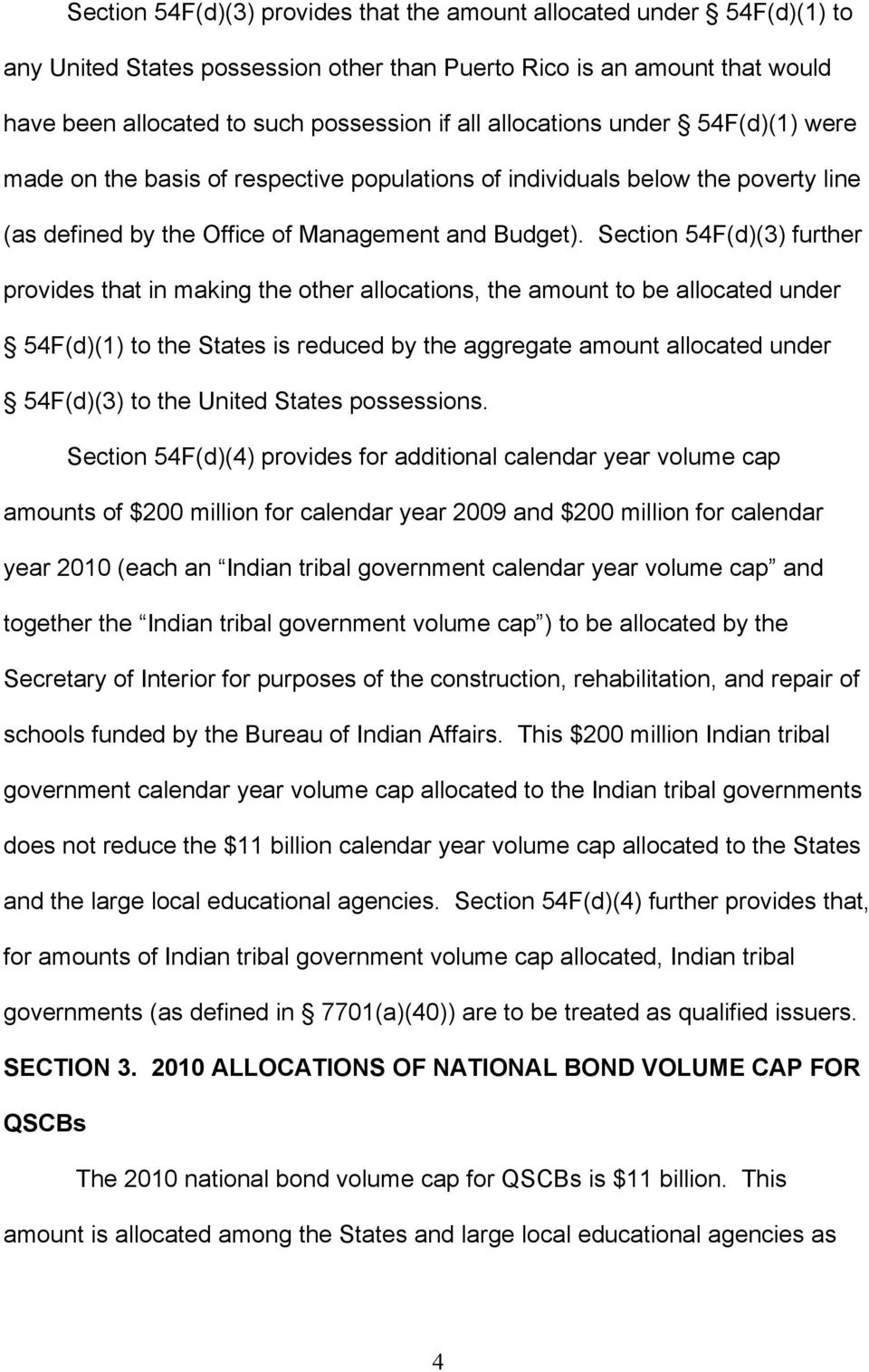 Section 54F(d)(3) further provides that in making the other allocations, the amount to be allocated under 54F(d)(1) to the States is reduced by the aggregate amount allocated under 54F(d)(3) to the
