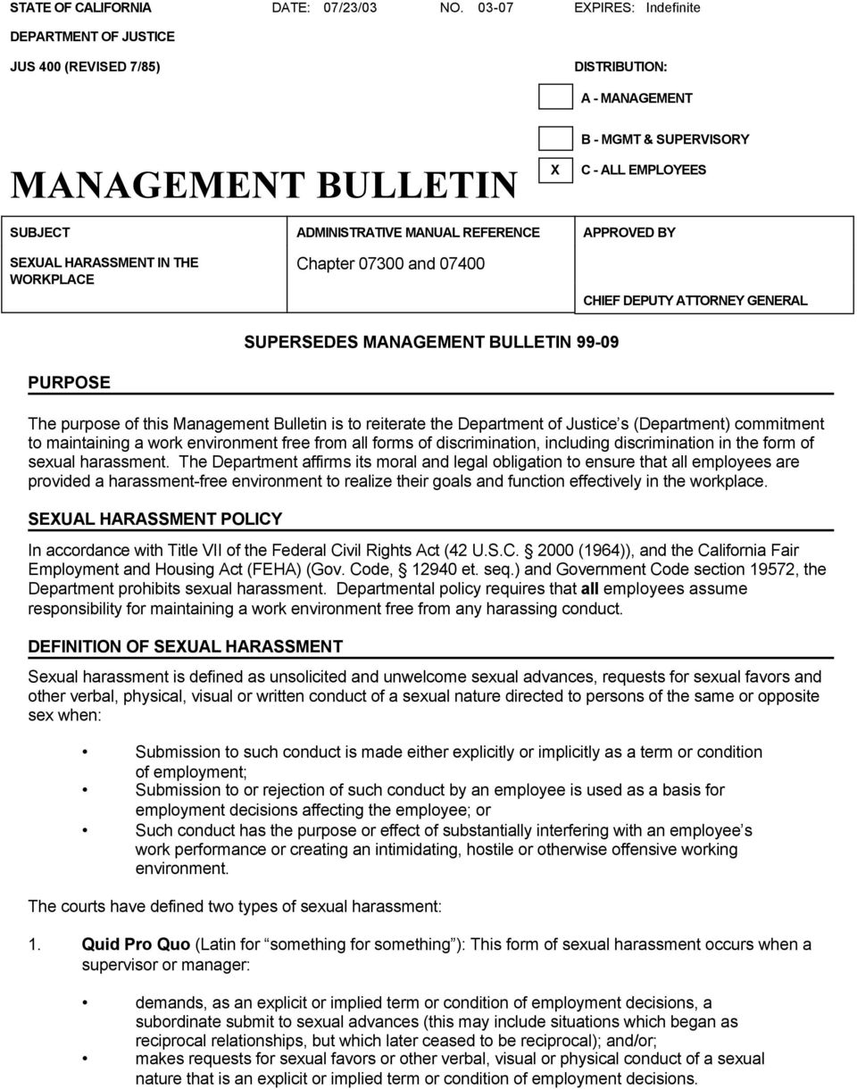 REFERENCE APPROVED BY SEXUAL HARASSMENT IN THE WORKPLACE Chapter 07300 and 07400 CHIEF DEPUTY ATTORNEY GENERAL SUPERSEDES MANAGEMENT BULLETIN 99-09 PURPOSE The purpose of this Management Bulletin is