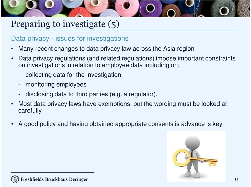collecting data for the investigation - monitoring employees - disclosing data to third parties (e.g. a regulator).
