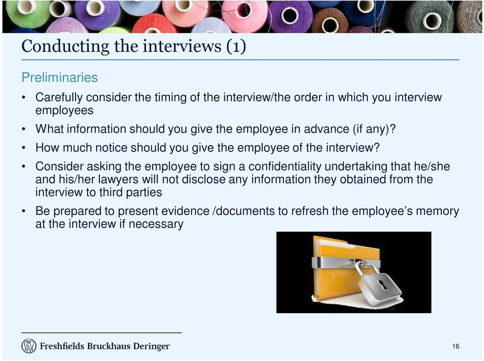 Consider asking the employee to sign a confidentiality undertaking that he/she and his/her lawyers will not disclose any information they