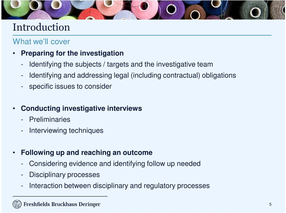 investigative interviews - Preliminaries - Interviewing techniques Following up and reaching an outcome - Considering