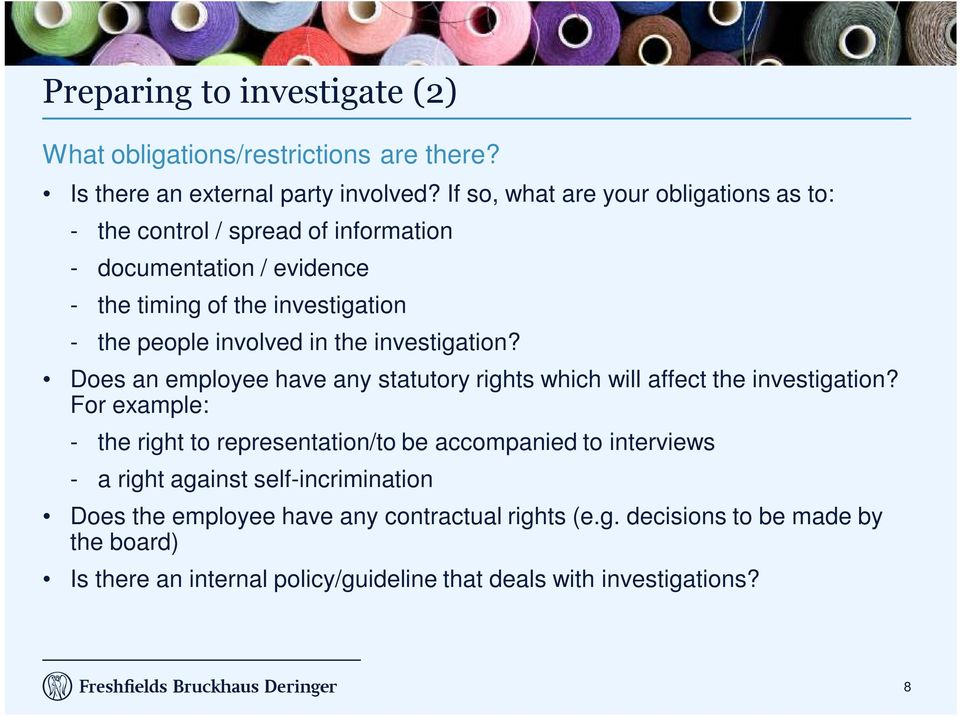 involved in the investigation? Does an employee have any statutory rights which will affect the investigation?